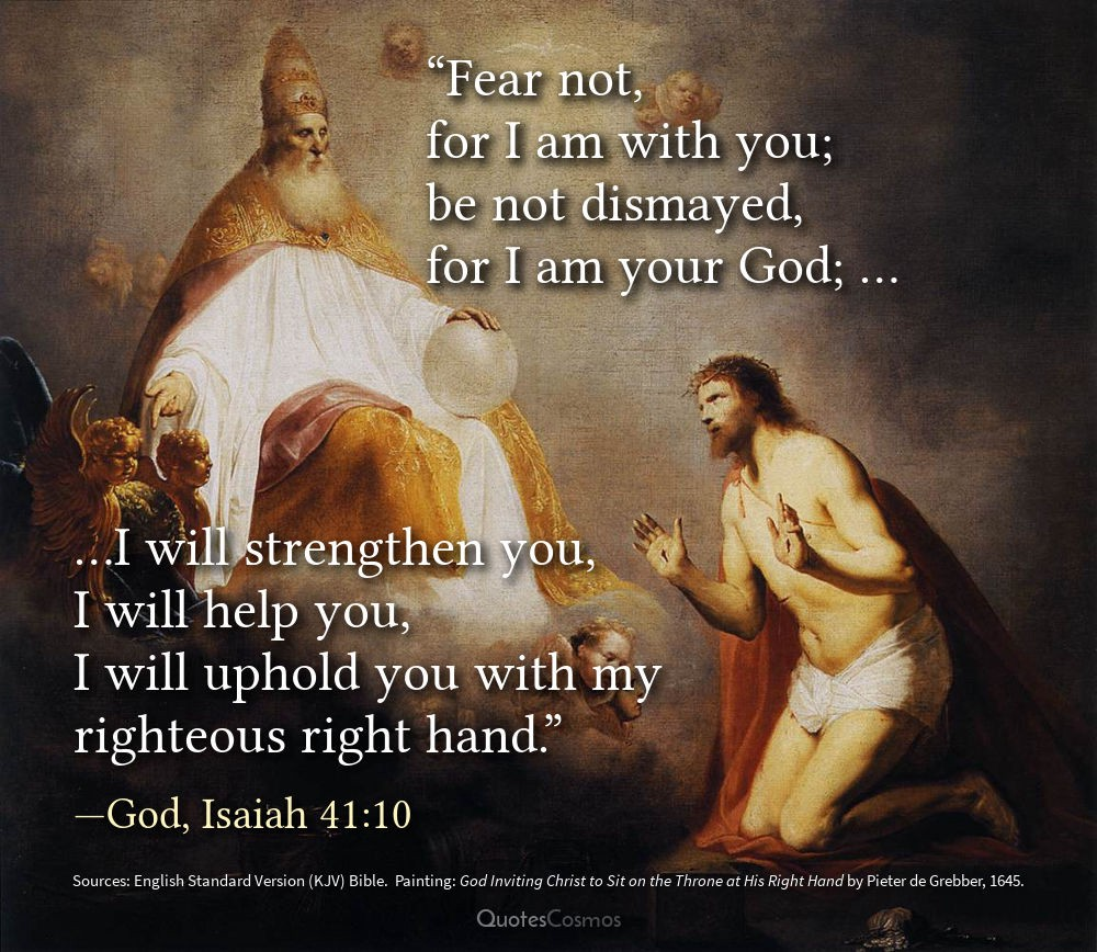 """Fear not, I am with you…"""" — God, Isaiah 41:10 
